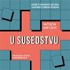 U SUSEDSTVU @Susreti dvadeset autora i autorki iz Srbije i Kosova