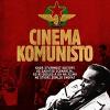 "DOK CINEMA DOB: ""CINEMA KOMUNISTO"""